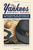 The Yankees Baseball Reader: A Collection of Writings on the Game's Greatest Dynasty