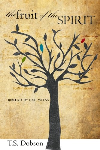 The Fruit of the Spirit: A Bible Study for Tweens (Preteens) PDF