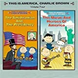 This Is America, Charlie Brown - The Smithsonian and the Presidency / The Music and Heroes of America, Volume 4 (12 Laserdisc)