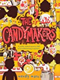 The Candymakers (Turtleback School & Library Binding Edition) (0606234489) by Mass, Wendy