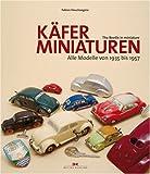 Käfer-Miniaturen: Alle Modelle von 1935 bis 1957 / The beetle in miniature
