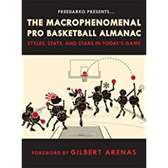 FreeDarko presents The Macrophenomenal Pro Basketball Almanac: Styles, Stats, and Stars in Today's Game