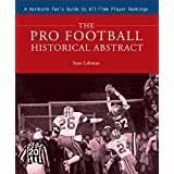 The Pro Football Historical Abstract: A Hardcore Fan's Guide to All-Time Player Rankings ~ Sean Lahman