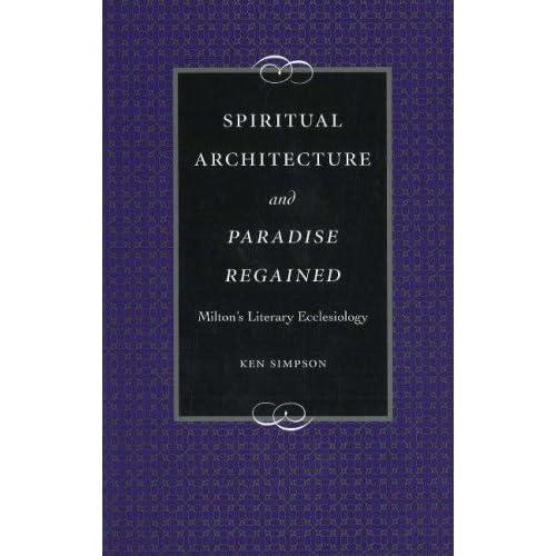 Spiritual Architecture and Paradise Regained: Milton's Literary Ecclesiology (Medieval & Renaissance Literary Studies)