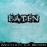 Eaten Season 1 | Michael La Ronn