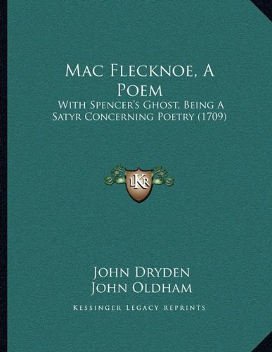 mac flecknoe essays Mac flecknoe: john dryden - summary and critical analysis mac flecknoe is the finest short satirical poem in which dryden has treated thomas sahdwell with humorous.