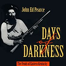 Days of Darkness: The Feuds of Eastern Kentucky Audiobook by John Ed Pearce Narrated by Gary Roelofs