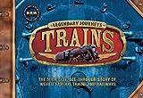 Trains: Legendary Journeys (0753430223) by Steele