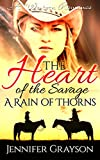 A Western Romance: The Heart Of The Savage: A Rain Of Thorns