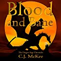Blood and Bane: The Dragon Sage Chronicles Audiobook by C J McKee Narrated by Wendy Anne Darling