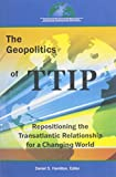 img - for The Geopolitics of TTIP: Repositioning the Transatlantic Relationship for a Changing World book / textbook / text book