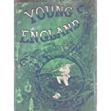 Young England : An Illustrated Magazine for Boys Throughout the English Speaking World Annual Volume XVI