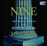 The Nine Inside The Secret World of the Sopreme Court