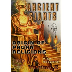 Ancient Giants: Origin of All Pagan Mystery Religions - Egyptian Mysteries - Vol 2 of 3