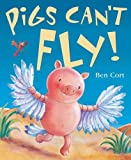 Pigs Can't Fly! (Mini Hardback)