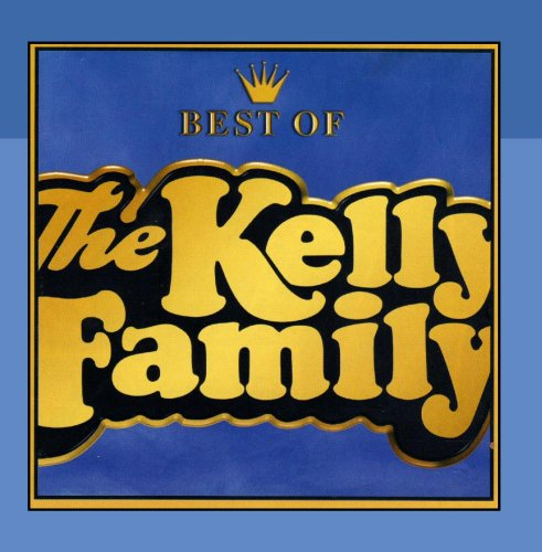 The Kelly Family - Best of Kelly Family - Zortam Music