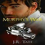 Murphy's War: A Romantic Suspense | J.R. Tate