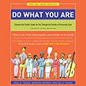 Do What You Are: Discover the Perfect Career for You Through the Secrets of Personality Type (       UNABRIDGED) by Paul D. Tieger, Barbara Barron, Kelly Tieger Narrated by Danny Tieger