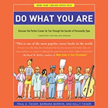 Do What You Are: Discover the Perfect Career for You Through the Secrets of Personality Type   Livre audio Auteur(s) : Paul D. Tieger, Barbara Barron, Kelly Tieger Narrateur(s) : Danny Tieger