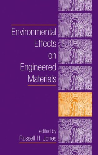 Environmental Effects on Engineered Materials (Corrosion Technology)