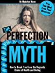 The Perfection Myth: How to Break Fre...