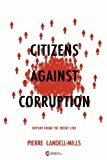 Citizens Against Corruption: Report from the Front Line