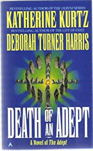 Death Of An Adept by Katherine Kurtz and Deborah Turner Harris