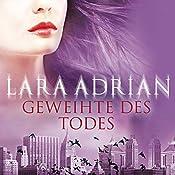 Geweihte des Todes (Midnight Breed 8) | Lara Adrian