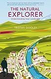 The Natural Explorer: Understanding Your Landscape: Understanding Your Landscape (English Edition)
