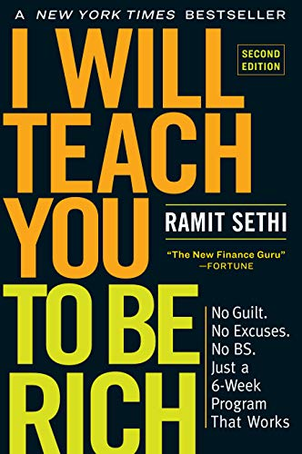 I Will Teach You to Be Rich, Second Edition No Guilt. No Excuses. No B.S. Just a 6-Week Program That Works. [Sethi, Ramit] (Tapa Blanda)