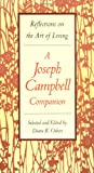 Reflections on the Art of Living: A Joseph Campbell Companion (0060926171) by Joseph Campbell
