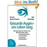 Gesunde Augen - ein Leben lang: Mit Antioxidanzien, Omega-3 und Mikronährstoffen gegen - Makuladegeneration -...