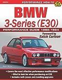 BMW 3-Series (E30) Performance Guide: 1982-1994 (Sa Design)