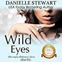 Wild Eyes: The Barrington Billionaires, Book 2 Audiobook by Danielle Stewart Narrated by Robin Rowan