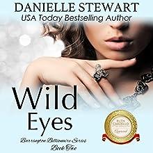 Wild Eyes: The Barrington Billionaires, Book 2 Audiobook by Danielle Stewart Narrated by Robin Rowan