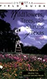 img - for Lone Star Field Guide to Wildflowers, Trees, and Shrubs of Texas (Lone Star Field Guides) book / textbook / text book
