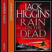 Rain on the Dead (       UNABRIDGED) by Jack Higgins Narrated by Nigel Carrington