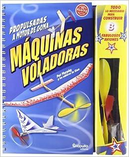 MAQUINAS VOLADORAS PROPULSADAS A MOTOR DE GOMA (5 MODELOS): PAT/KLUTZ