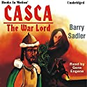 Casca the Warlord: Casca Series #3 (       UNABRIDGED) by Barry Sadler Narrated by Gene Engene