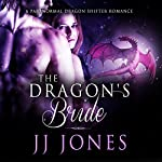 The Dragon's Bride: A Paranormal Dragon Shifter Romance | JJ Jones