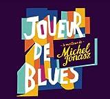 Joueur de Blues: Le Meilleur de Michel Jonasz