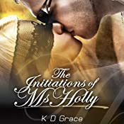 The Initiation of Ms. Holly | [K. D. Grace]