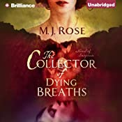 The Collector of Dying Breaths: A Novel of Suspense | [M. J. Rose]
