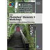 """Adobe Photoshop Elements 9 Workshops. Organisation, Bildbearbeitung, Pr�sentationvon """"Thorsten Wiegand"""""""
