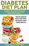 Diabetes Diet Plan:Diabetic Diet Guidelines for Curing Diabetes and Lose Weight Naturally: Diabetes Diet Cookbook and Recipes to Prevent Diabetes, Boost Metabolism , Diabetes Treatment, Diabetes Tips