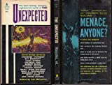 THE UNEXPECTED: Valley was Still; Big Shot; The Unwanted; Scrawny One; Mrs. Hawk; Come and Go Mad; Automatic Pistol; Strange Island of Dr. Nork; Legal Rites; The Handler; Professors Teddy Bear