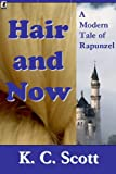 Hair and Now:  A Modern Tale of Rapunzel