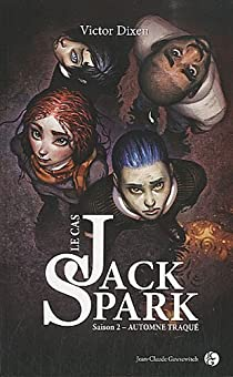 Le cas Jack Spark, tome 2 : Automne traqué par Dixen