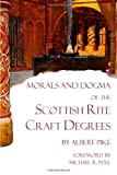 img - for Morals and Dogma of the Scottish Rite Craft Degrees book / textbook / text book