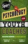 Sport Psychology for Youth Coaches: D...